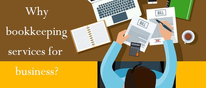 why you need bookkeeping services for your business