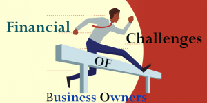 Financial Challenges Of Business Owners