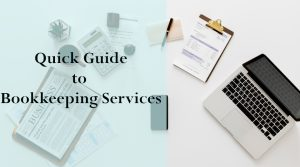 Bookkeeping Services - A Quick Guide