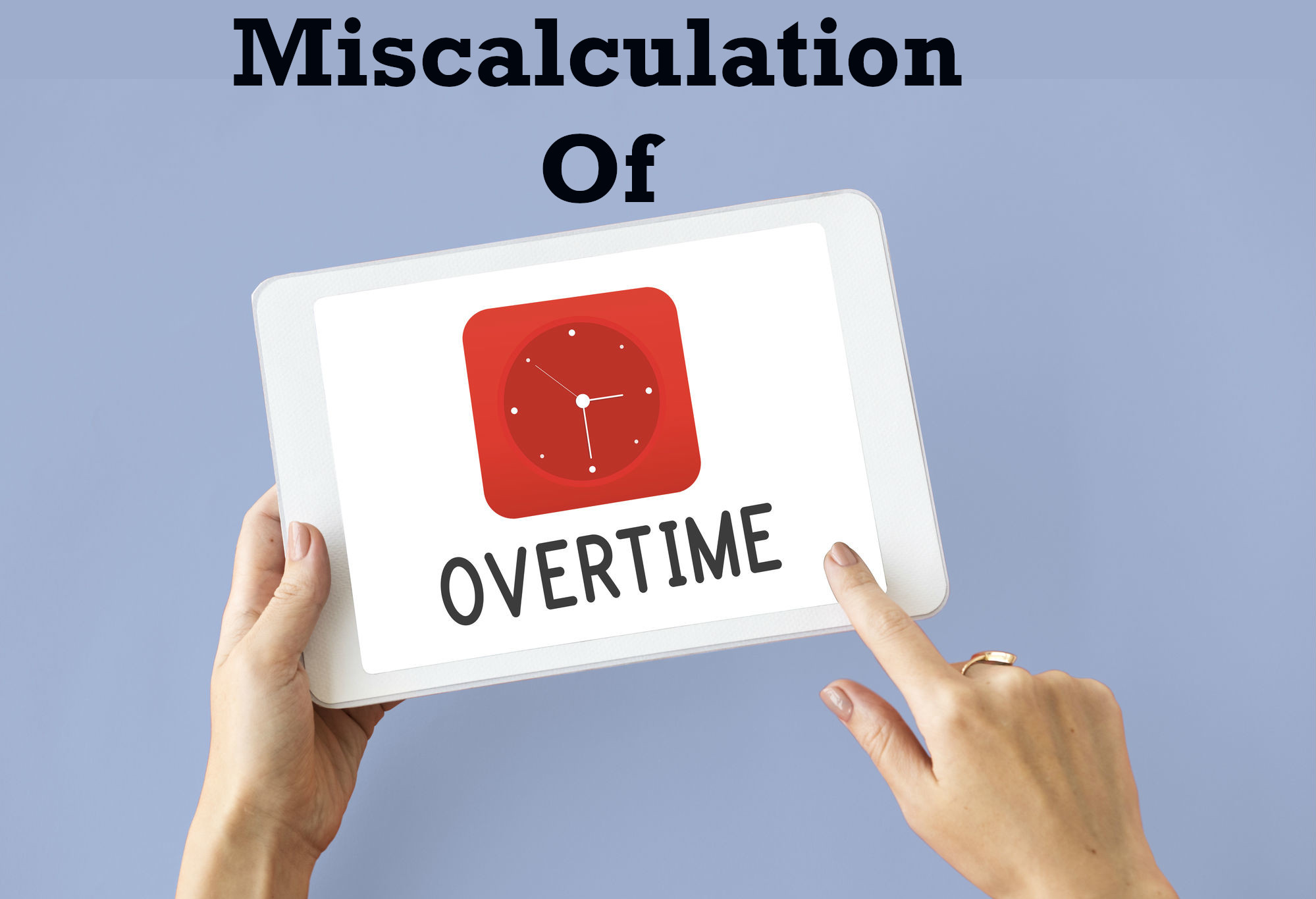 Miscalculation of overtime
