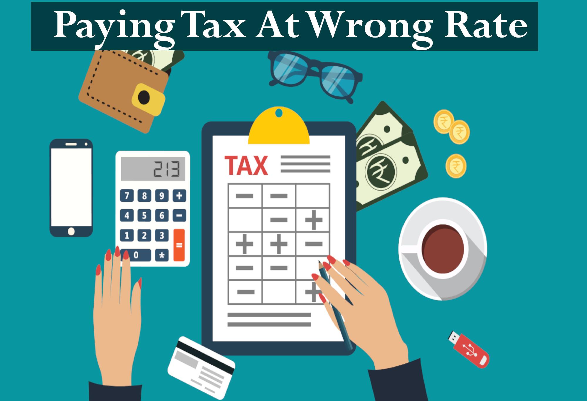 Tax at wrong rate