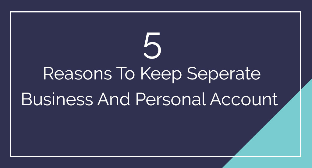 5-reasons-to-keep-separate-business-personalāccount