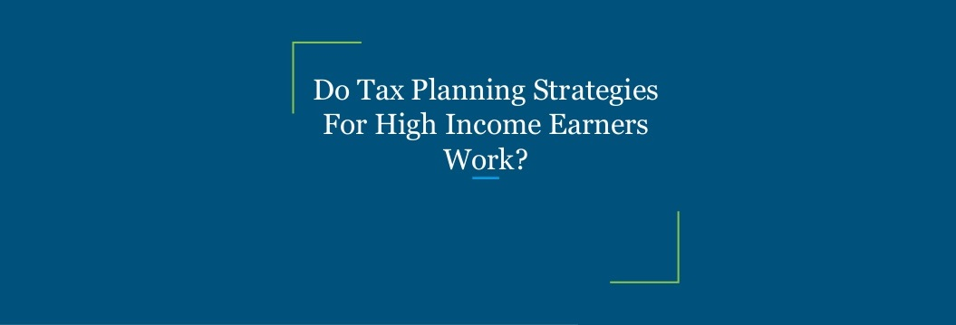 What Are The Tax Strategies For High Income Earners?