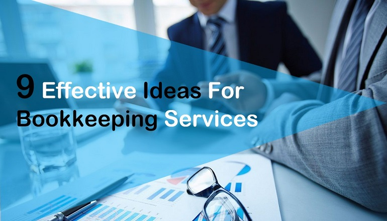 9 Ideas For Effective Bookkeeping Services