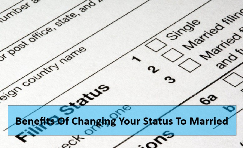 Benefits Of Changing Your Status To Married