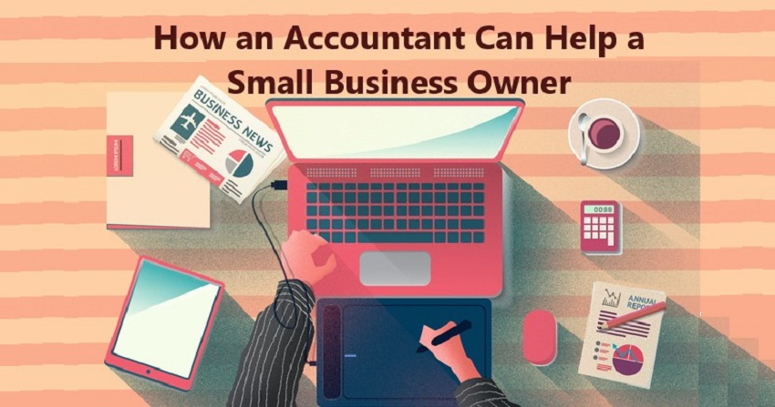 How an Accountant Can Help a Small Business Owner
