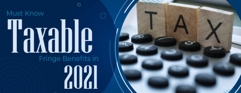 taxable fringe benefits in 2021